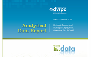 DVRPC Analytical Data Report 023: Regional, County, and Municipal Employment Forecasts, 2015-2045