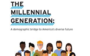 The Millennial Generation: A demographic bridge to America's diverse future